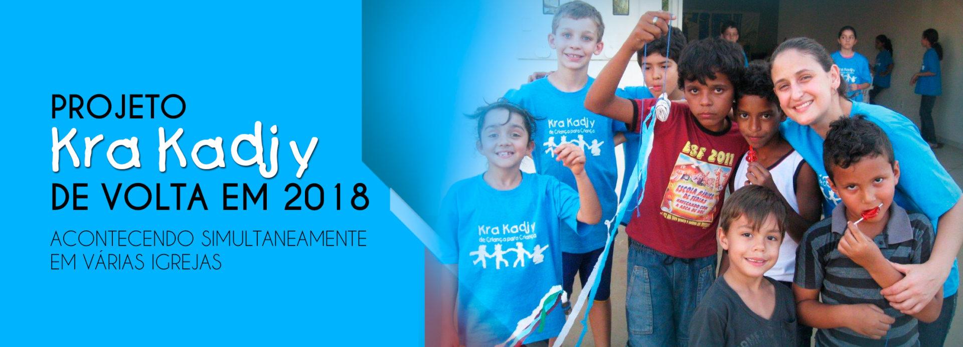 Projeto Kra Kadjy 2018